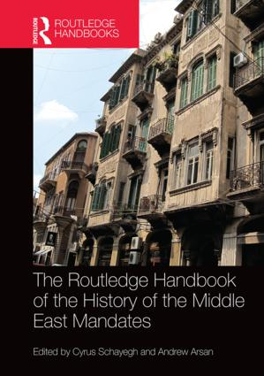 The Routledge Handbook of the History of the Middle East Mandates: 1st Edition (Hardback) book cover