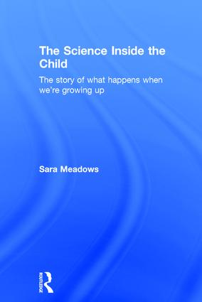 The Science inside the Child: The story of what happens when we're growing up, 1st Edition (Hardback) book cover