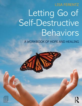 Letting Go of Self-Destructive Behaviors: A Workbook of Hope and Healing (Paperback) book cover