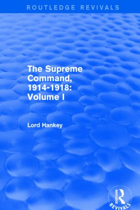 The Supreme Command, 1914-1918 (Routledge Revivals): Volume I book cover