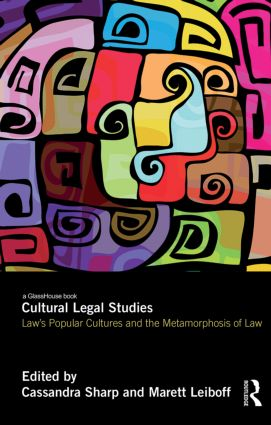 Cultural Legal Studies: Law's Popular Cultures and the Metamorphosis of Law book cover