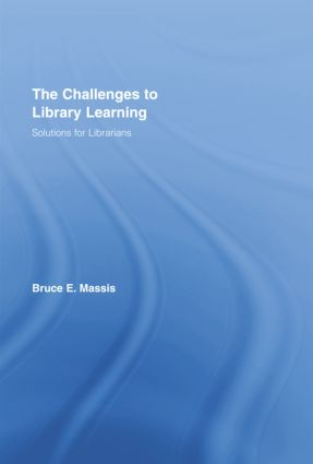 The Challenges to Library Learning: Solutions for Librarians book cover