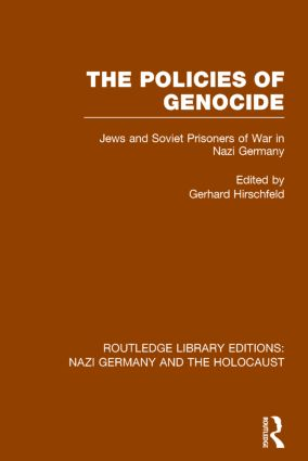 The Policies of Genocide (RLE Nazi Germany & Holocaust): Jews and Soviet Prisoners of War in Nazi Germany book cover