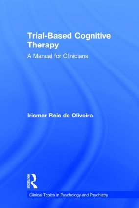 Trial-Based Cognitive Therapy: A Manual for Clinicians book cover