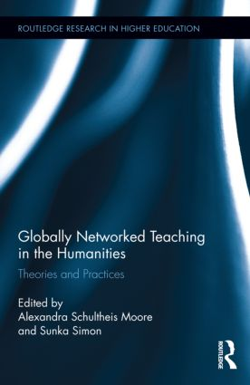 Globally Networked Teaching in the Humanities: Theories and Practices, 1st Edition (Hardback) book cover