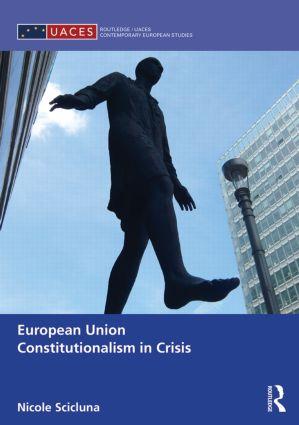 European Union Constitutionalism in Crisis: 1st Edition (Hardback) book cover