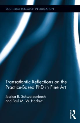 Transatlantic Reflections on the Practice-Based PhD in Fine Art: 1st Edition (Paperback) book cover