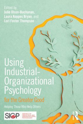 Using Industrial-Organizational Psychology for the Greater Good: Helping Those Who Help Others (e-Book) book cover