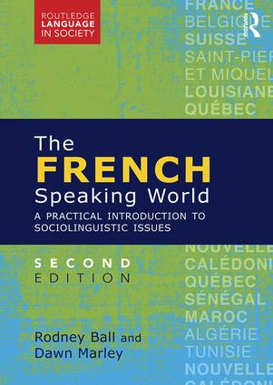 The French-Speaking World: A Practical Introduction to Sociolinguistic Issues book cover