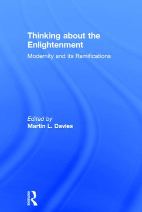 Thinking about the Enlightenment: Modernity and its Ramifications, 1st Edition (Hardback) book cover