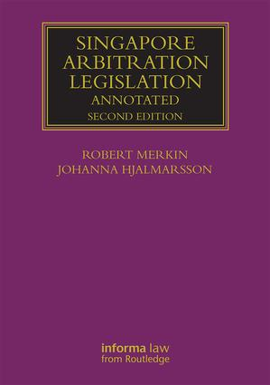 Singapore Arbitration Legislation: Annotated, 2nd Edition (Hardback) book cover