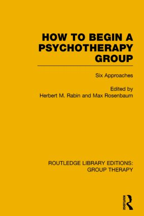 How to Begin a Psychotherapy Group: Six Approaches book cover