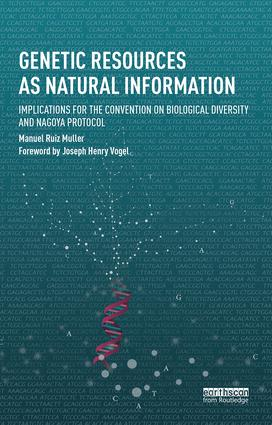 Genetic Resources as Natural Information: Implications for the Convention on Biological Diversity and Nagoya Protocol book cover