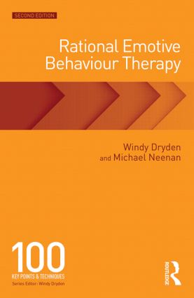 Rational Emotive Behaviour Therapy: 100 Key Points and Techniques, 2nd Edition (Paperback) book cover