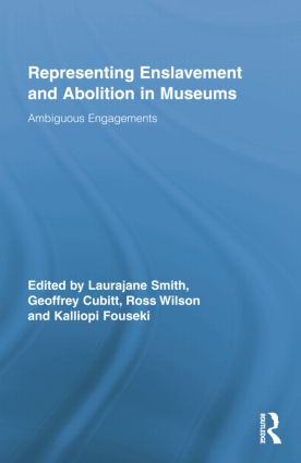 Representing Enslavement and Abolition in Museums: Ambiguous Engagements book cover