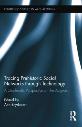 Tracing Prehistoric Social Networks through Technology: A Diachronic Perspective on the Aegean book cover