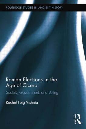 Roman Elections in the Age of Cicero: Society, Government, and Voting book cover
