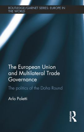 The European Union and Multilateral Trade Governance: The Politics of the Doha Round book cover