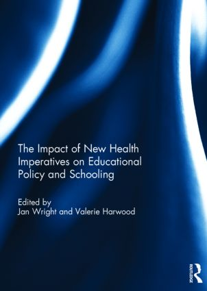 The Impact of New Health Imperatives on Educational Policy and Schooling: 1st Edition (Hardback) book cover