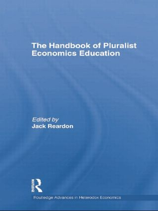 The Handbook of Pluralist Economics Education: 1st Edition (Paperback) book cover