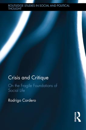 Crisis and Critique: On the Fragile Foundations of Social Life, 1st Edition (Hardback) book cover