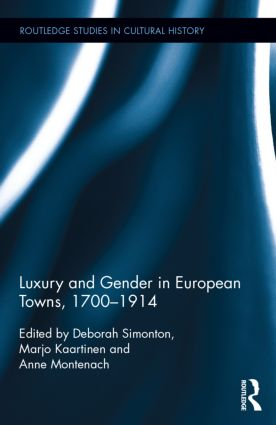 Luxury and Gender in European Towns, 1700-1914: 1st Edition (Hardback) book cover
