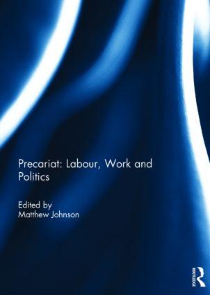 Precariat: Labour, Work and Politics: 1st Edition (Hardback) book cover