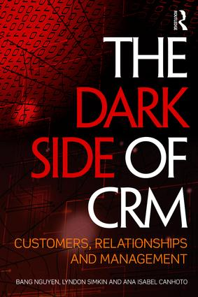The Dark Side of CRM: Customers, Relationships and Management book cover