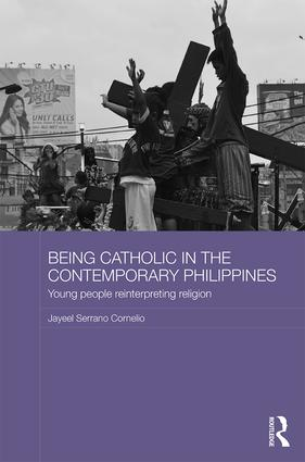 Being Catholic in the Contemporary Philippines: Young People Reinterpreting Religion (Hardback) book cover