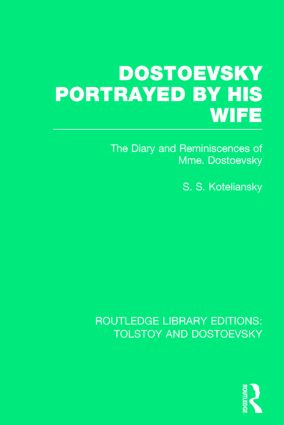 Dostoevsky Portrayed by His Wife: The Diary and Reminiscences of Mme. Dostoevsky book cover