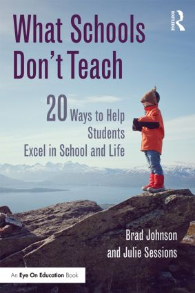 What Schools Don't Teach: 20 Ways to Help Students Excel in School and Life, 1st Edition (Paperback) book cover