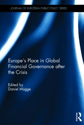 Europe's Place in Global Financial Governance after the Crisis: 1st Edition (Hardback) book cover