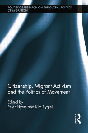Citizenship, Migrant Activism and the Politics of Movement