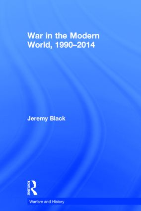 War in the Modern World, 1990-2014: 1st Edition (Hardback) book cover