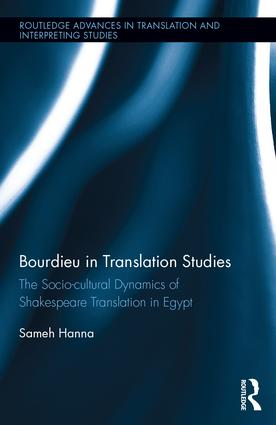 Bourdieu in Translation Studies: The Socio-cultural Dynamics of Shakespeare Translation in Egypt book cover