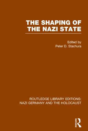 The Shaping of the Nazi State (RLE Nazi Germany & Holocaust) book cover
