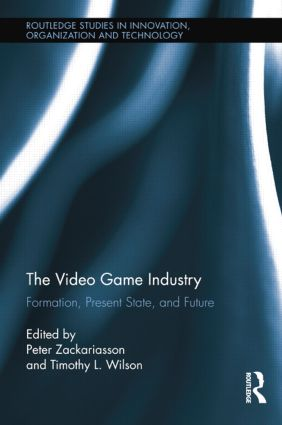 The Video Game Industry: Formation, Present State, and Future, 1st Edition (Paperback) book cover