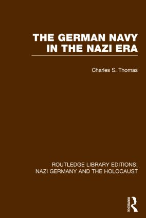The German Navy in the Nazi Era (RLE Nazi Germany & Holocaust) book cover