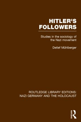 Hitler's Followers (RLE Nazi Germany & Holocaust): Studies in the Sociology of the Nazi Movement book cover