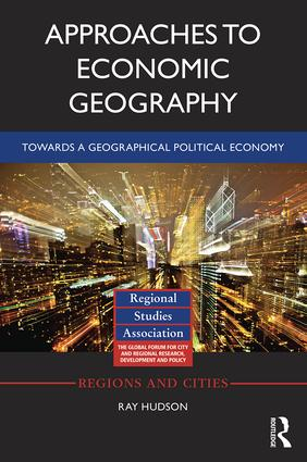 Approaches to Economic Geography: Towards a geographical political economy book cover