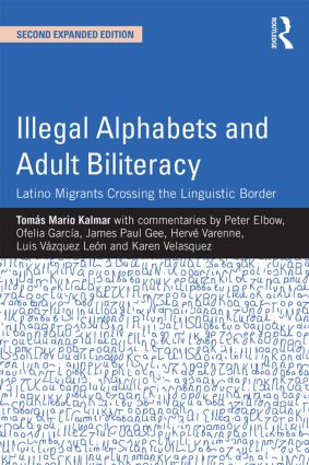 Illegal Alphabets and Adult Biliteracy: Latino Migrants Crossing the Linguistic Border, Expanded Edition book cover