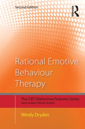 Rational Emotive Behaviour Therapy: Distinctive Features book cover
