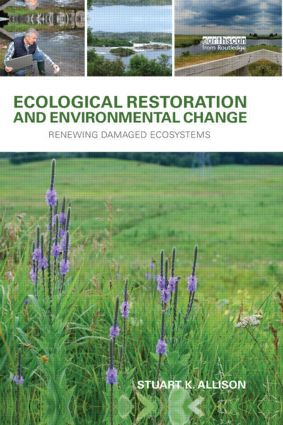 Ecological Restoration and Environmental Change: Renewing Damaged Ecosystems (Paperback) book cover