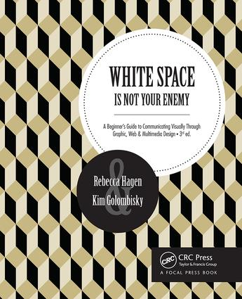White Space Is Not Your Enemy: A Beginner's Guide to Communicating Visually Through Graphic, Web & Multimedia Design book cover
