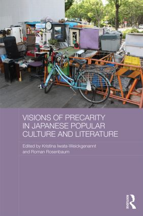 Visions of Precarity in Japanese Popular Culture and Literature (Hardback) book cover