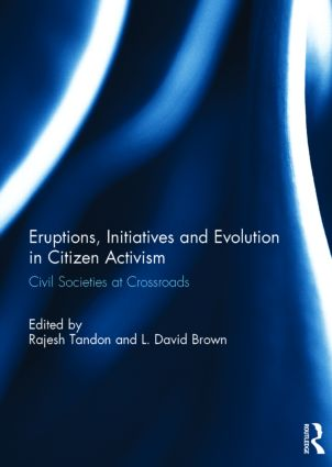 Eruptions, Initiatives and Evolution in Citizen Activism: Civil Societies at Crossroads, 1st Edition (Hardback) book cover