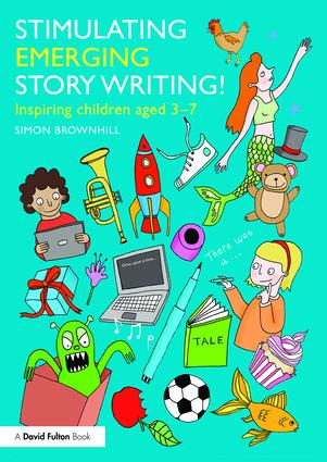 Stimulating Emerging Story Writing!: Inspiring children aged 3–7 book cover