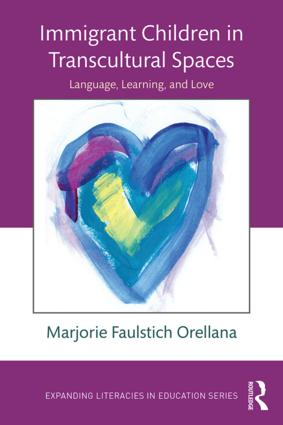 Immigrant Children in Transcultural Spaces: Language, Learning, and Love, 1st Edition (Paperback) book cover