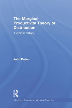 The Marginal Productivity Theory of Distribution: A Critical History book cover