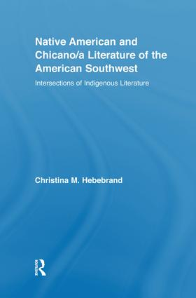 Native American and Chicano/a Literature of the American Southwest: Intersections of Indigenous Literatures, 1st Edition (Paperback) book cover
